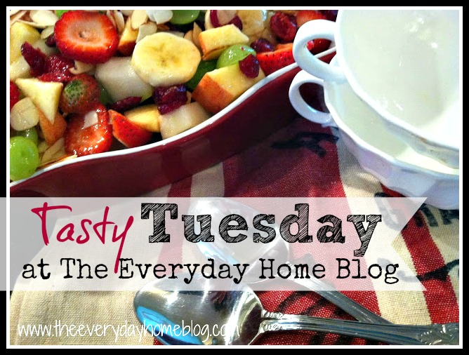 Tasty Tuesday at The Everyday Home