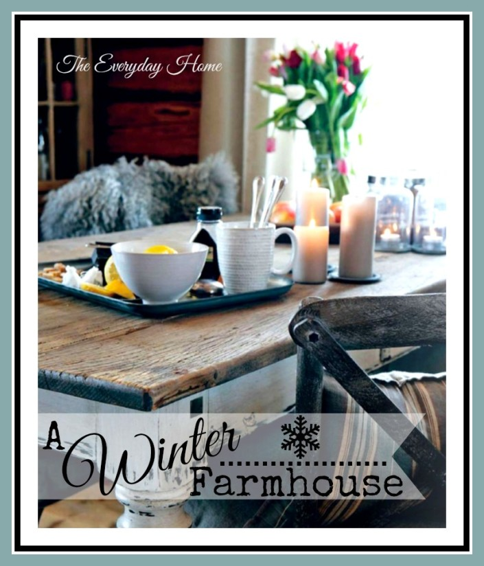 Winter Farmhouse Ideas!