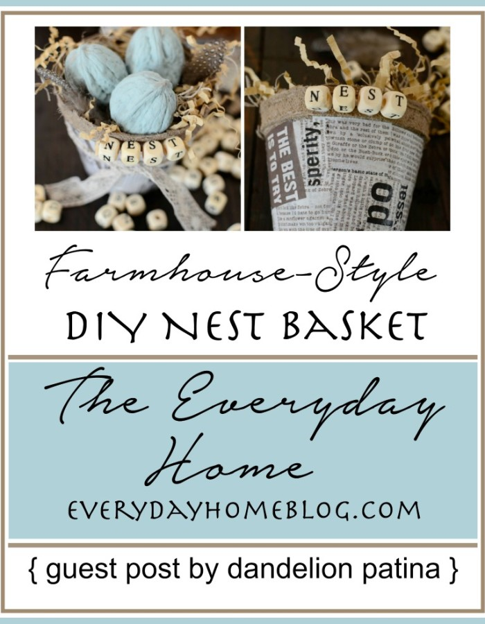 DIY Farmhouse-Style Nest Basket {Guest Post} Dandelion Patina at The Everyday Home Blog / www.everydayhomeblog.com
