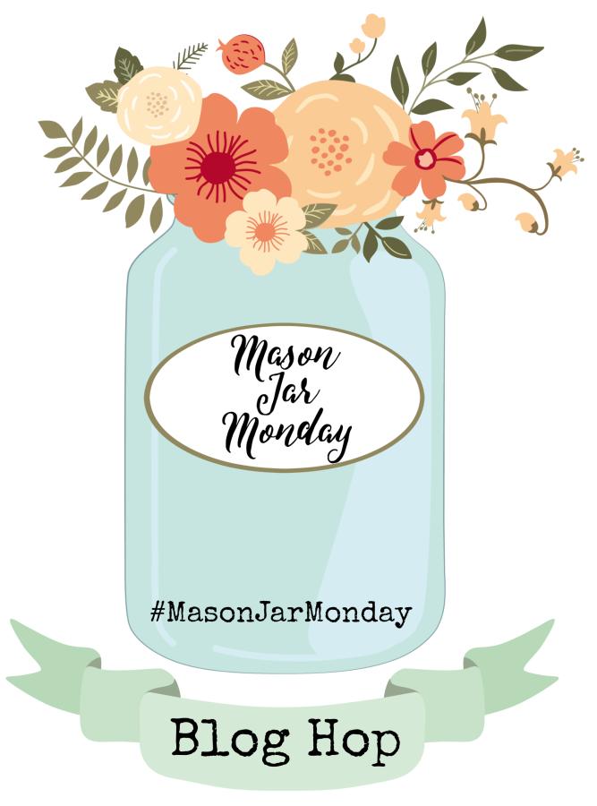 Mason Jar Monday Blog Hop | The Everyday Home | www.everydayhomeblog.com | #MasonJarMonday